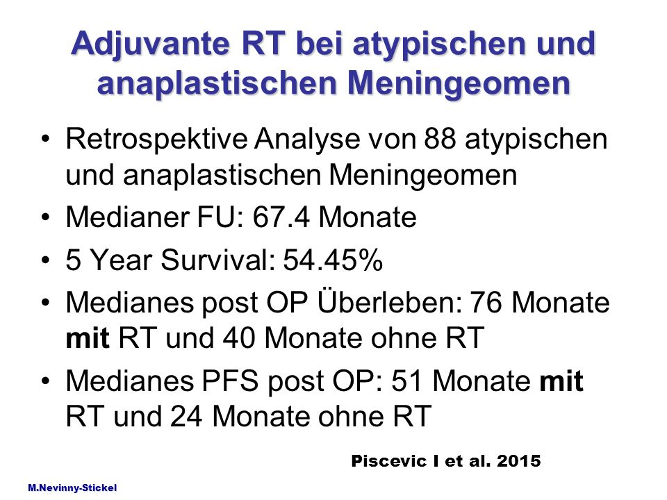 Adjuvante RT bei atypischen und anaplastischen Meningeomen