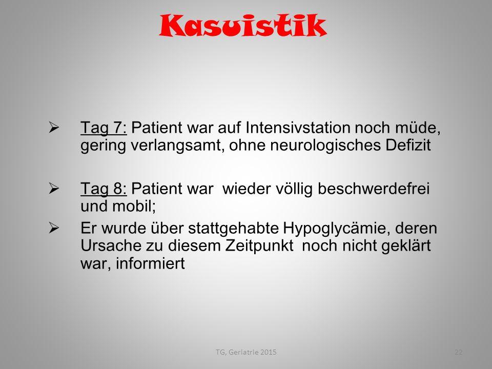Kasuistik Tag 7: Patient war auf Intensivstation noch müde, gering verlangsamt, ohne neurologisches Defizit.