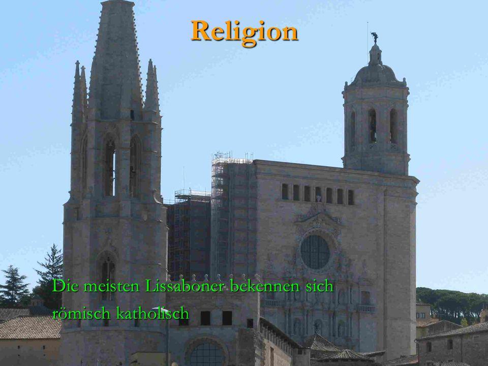 Religion Die meisten Lissaboner bekennen sich römisch katholisch