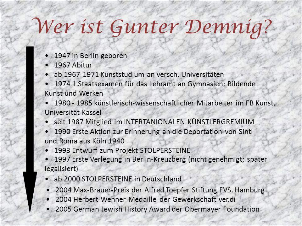Wer ist Gunter Demnig 1947 in Berlin geboren 1967 Abitur