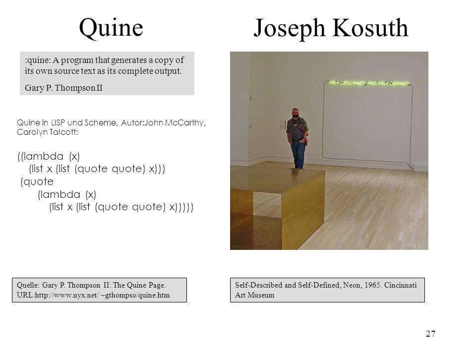 Quine Joseph Kosuth ((lambda (x) (list x (list (quote quote) x)))