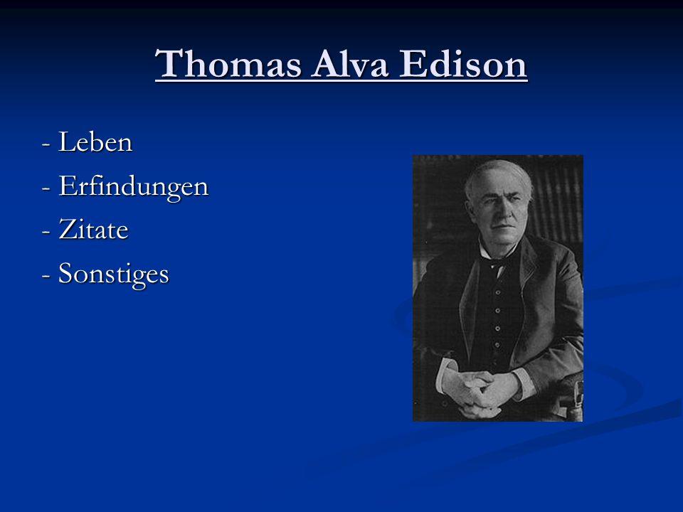 Thomas Alva Edison Leben Erfindungen Zitate