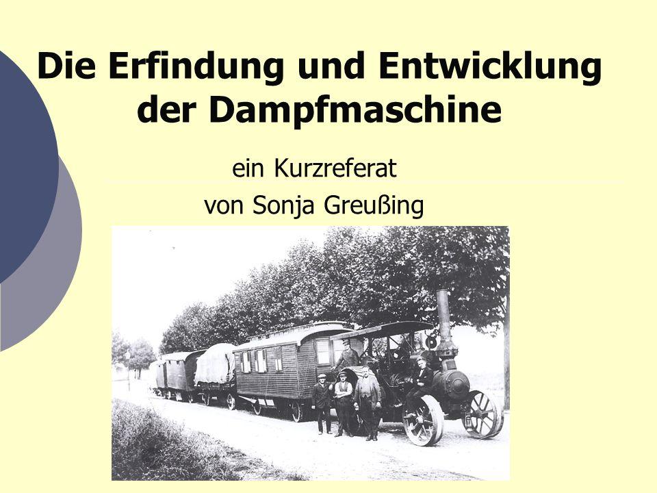 Die Erfindung und Entwicklung der Dampfmaschine