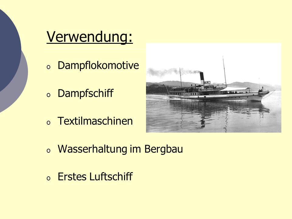 Verwendung: Dampflokomotive Dampfschiff Textilmaschinen