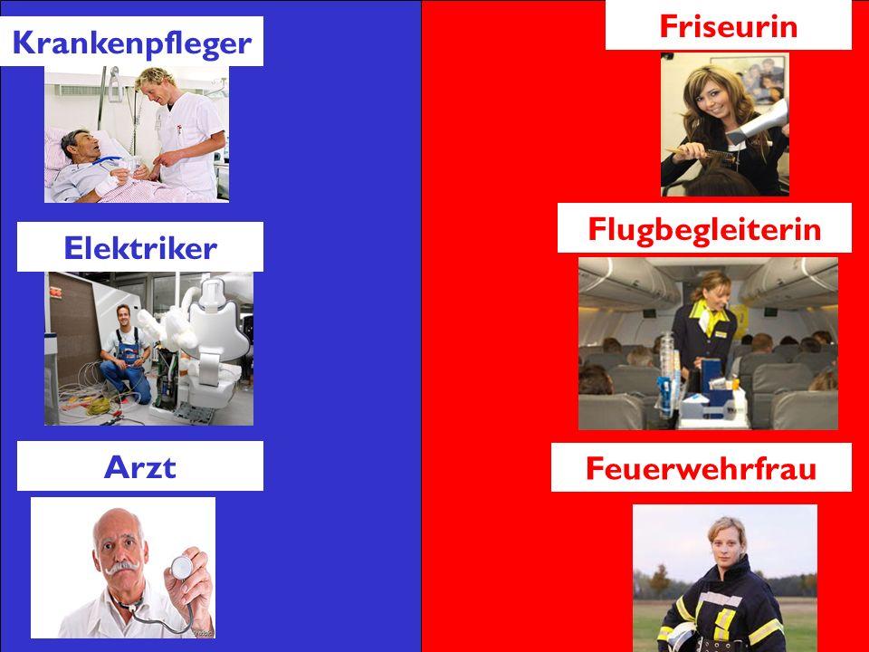 Friseurin Krankenpfleger Flugbegleiterin Elektriker Arzt Feuerwehrfrau