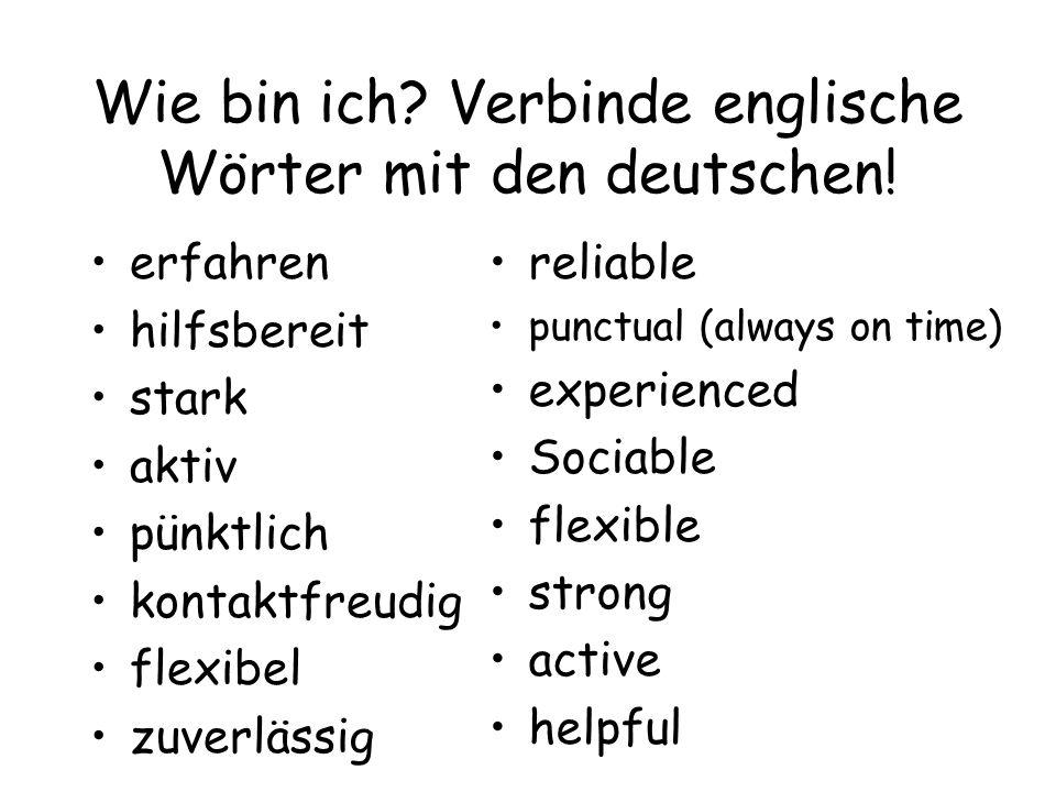 Wie bin ich Verbinde englische Wörter mit den deutschen!
