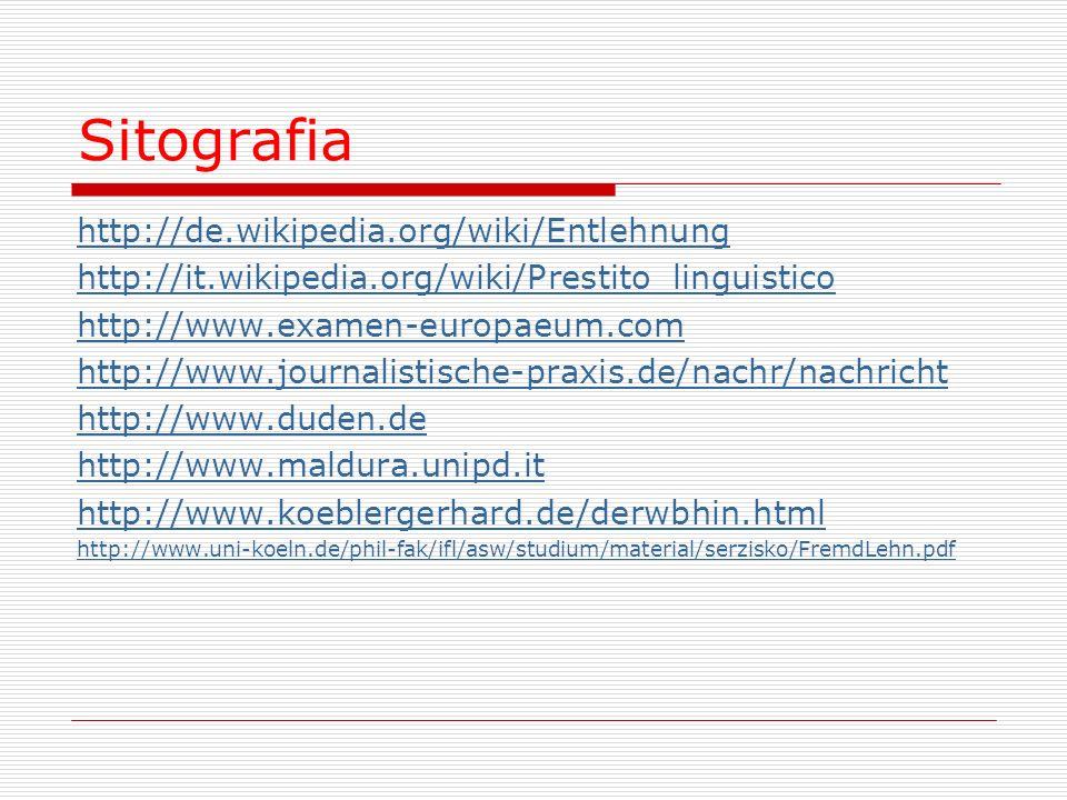 Sitografia http://de.wikipedia.org/wiki/Entlehnung
