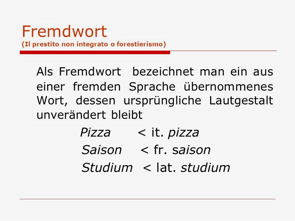 Fremdwort (Il prestito non integrato o forestierismo)