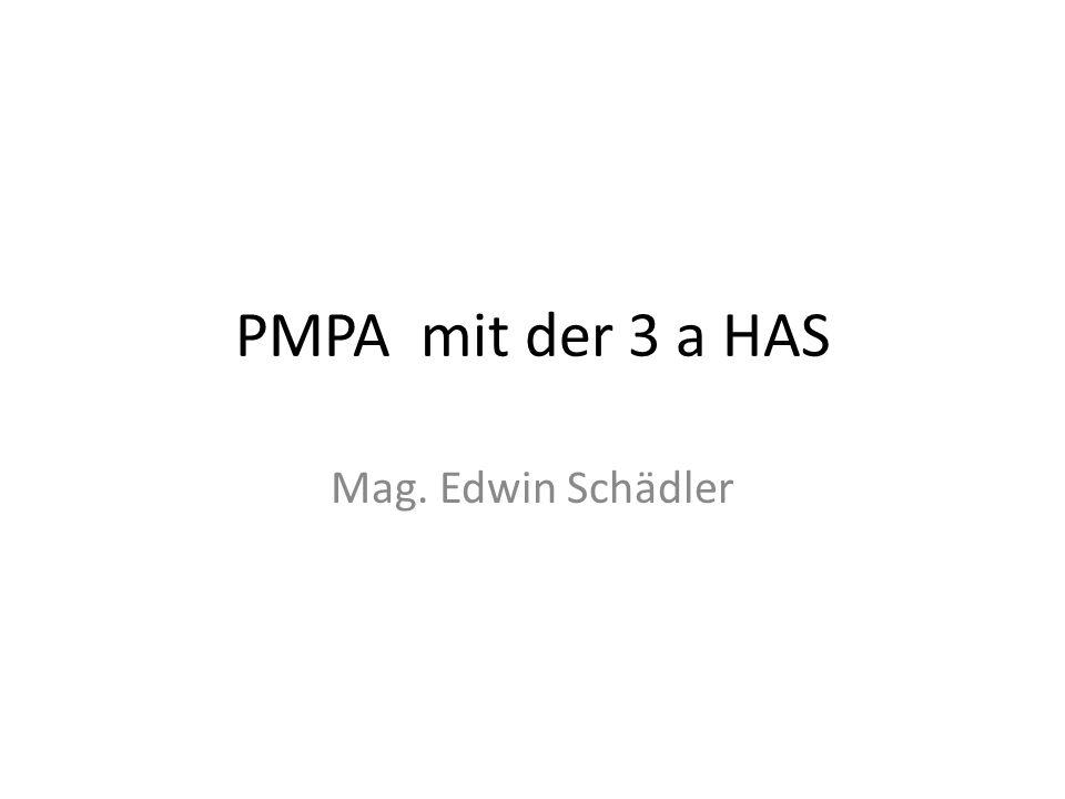 PMPA mit der 3 a HAS Mag. Edwin Schädler