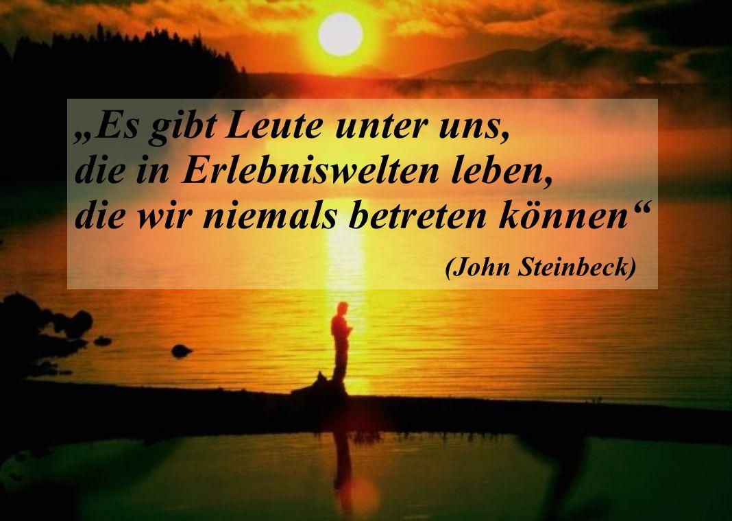 """(John Steinbeck) """"Es gibt Leute unter uns,"""