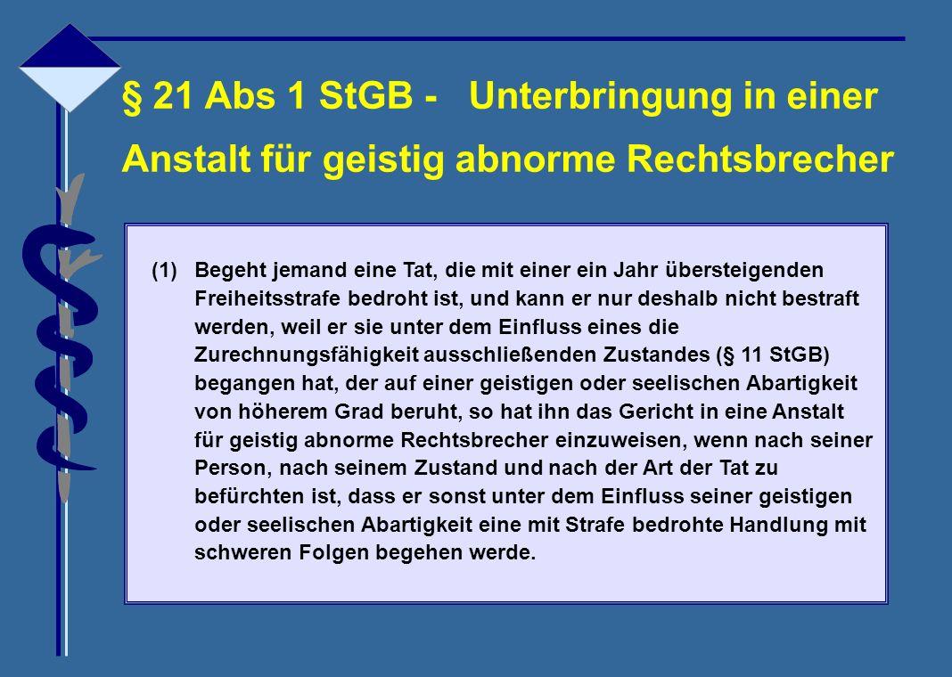§ 21 Abs 1 StGB - Unterbringung in einer