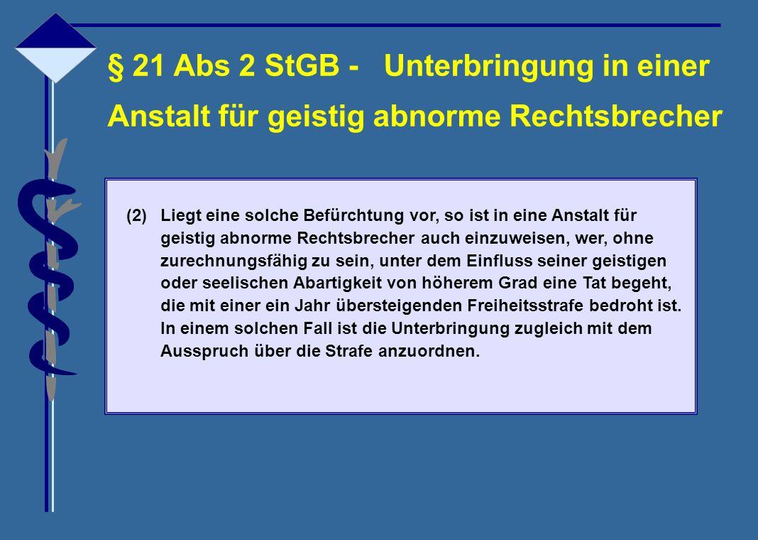 § 21 Abs 2 StGB - Unterbringung in einer