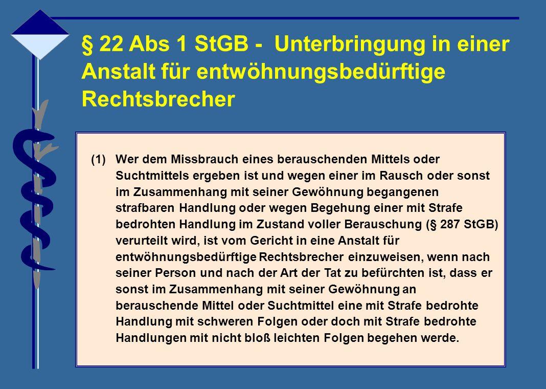 § 22 Abs 1 StGB - Unterbringung in einer
