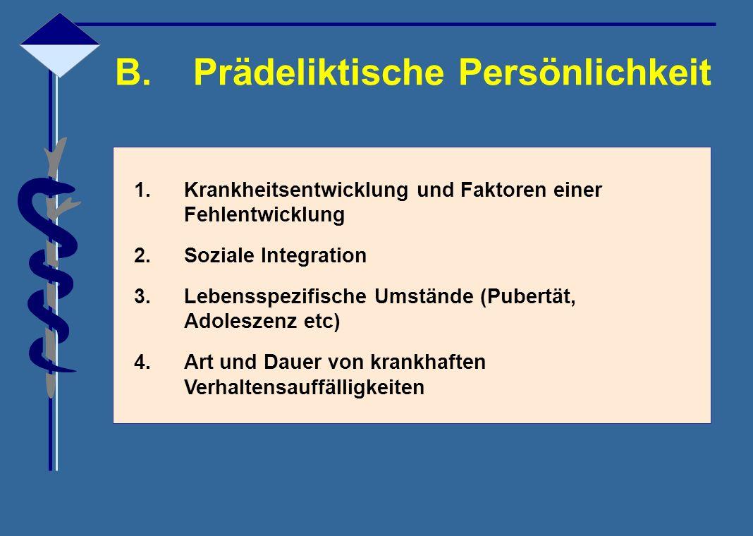 B. Prädeliktische Persönlichkeit