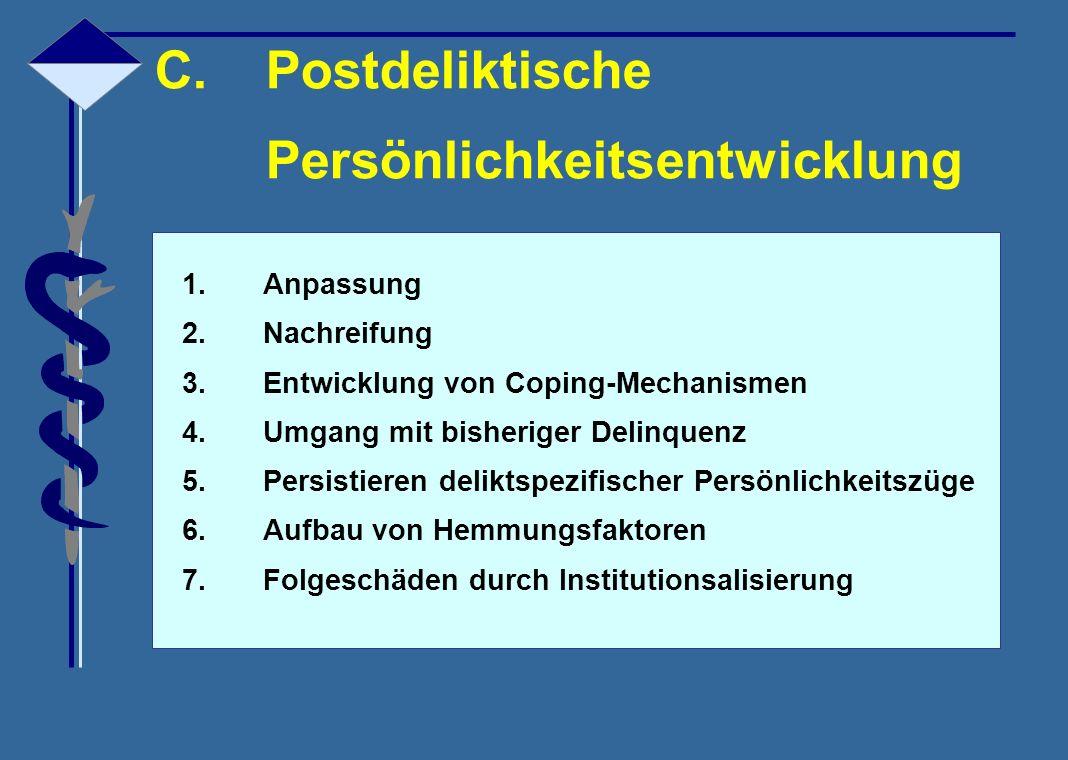 C. Postdeliktische Persönlichkeitsentwicklung