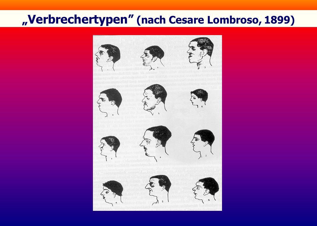 """Verbrechertypen (nach Cesare Lombroso, 1899)"