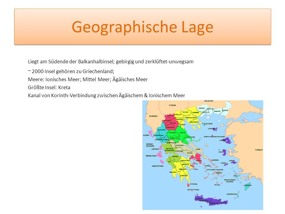 Geographische Lage Liegt am Südende der Balkanhalbinsel; gebirgig und zerklüftet-unwegsam. ~ 2000 Insel gehören zu Griechenland;