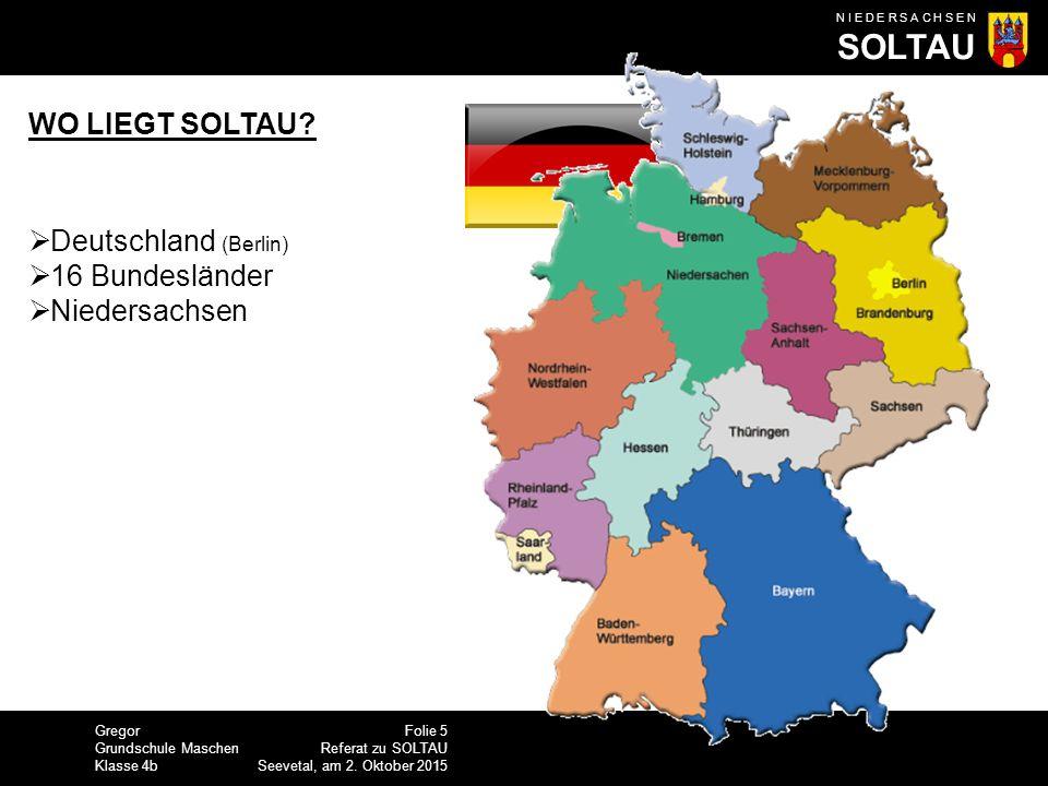 WO LIEGT SOLTAU Deutschland (Berlin) 16 Bundesländer Niedersachsen