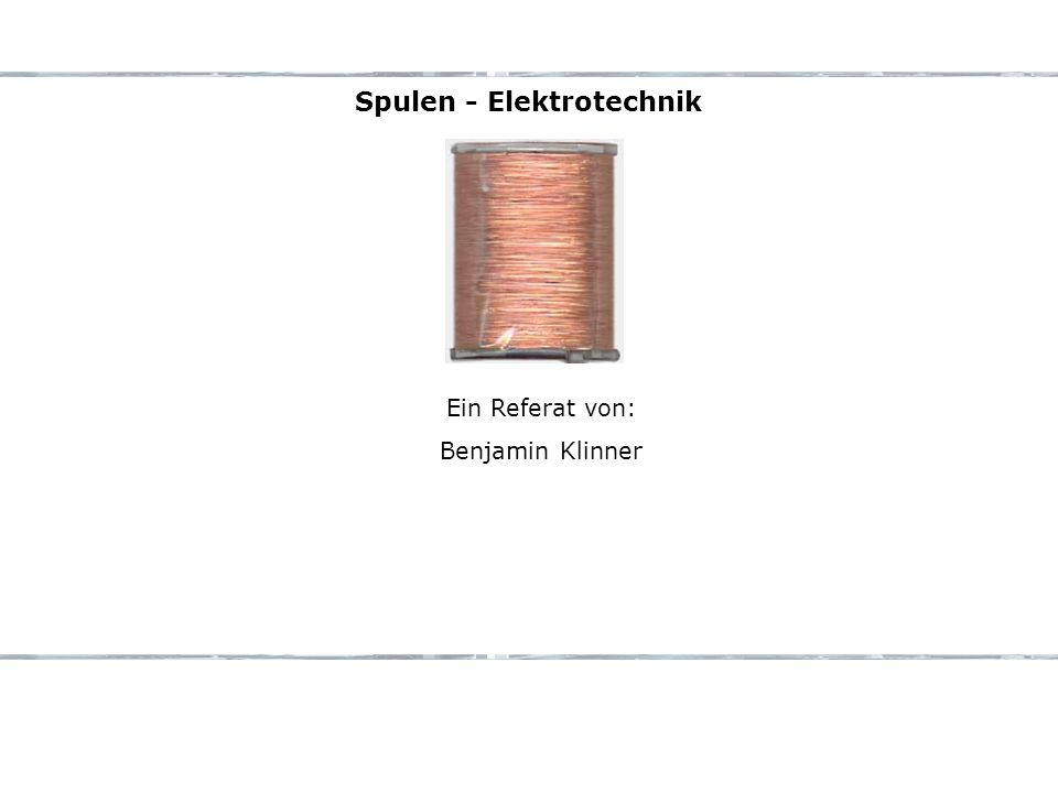 Spulen - Elektrotechnik