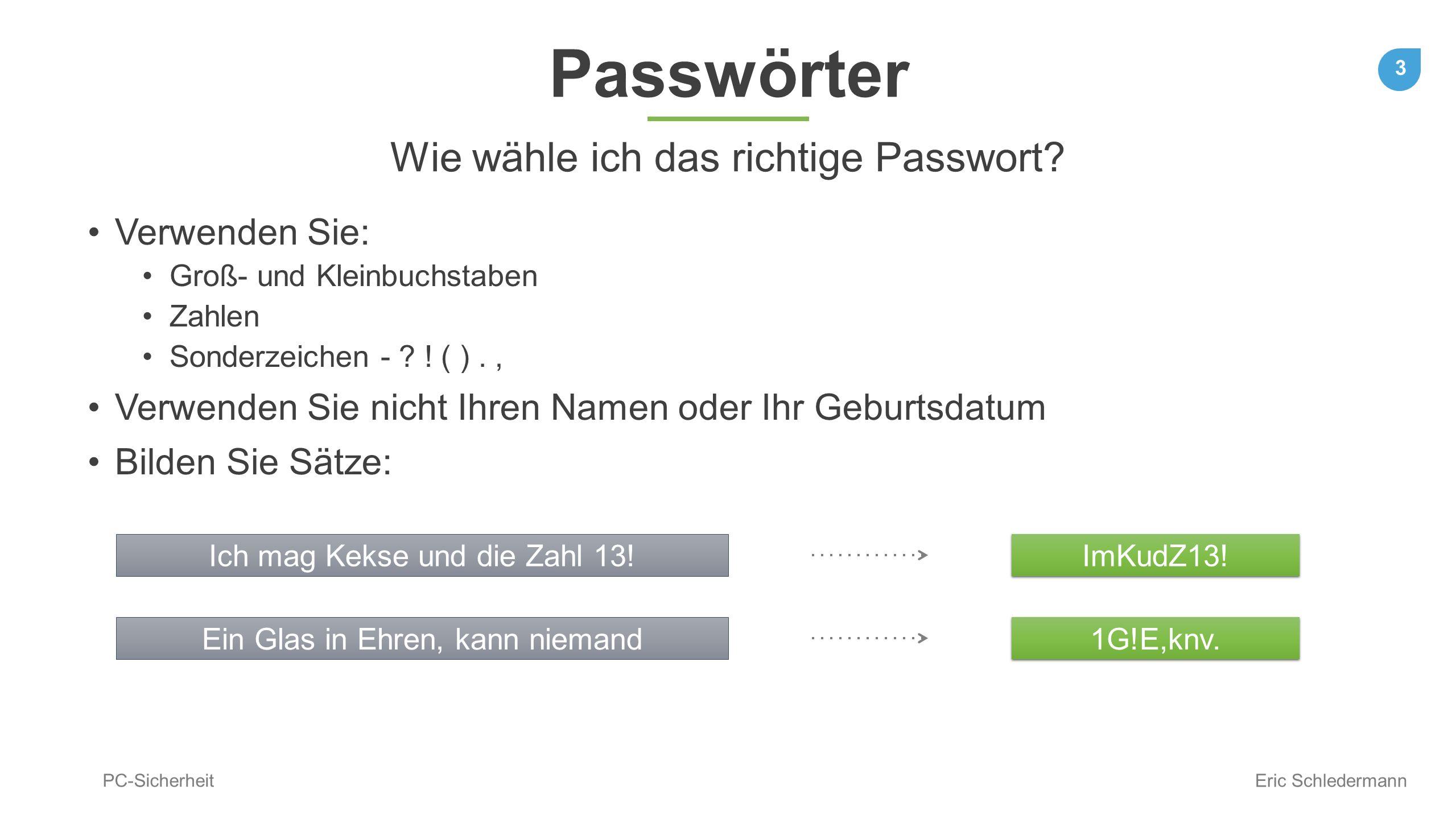 Passwörter Wie wähle ich das richtige Passwort Verwenden Sie: