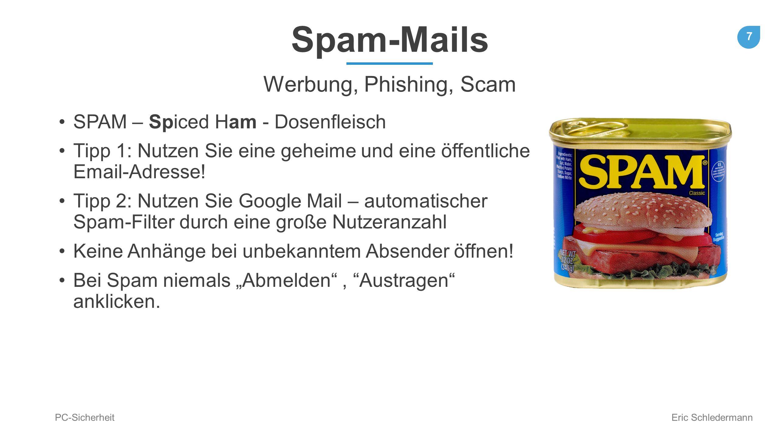 Spam-Mails Werbung, Phishing, Scam SPAM – Spiced Ham - Dosenfleisch