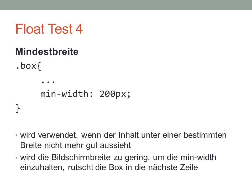 Float Test 4 Mindestbreite .box{ ... min-width: 200px; }