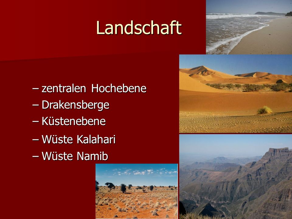 Landschaft zentralen Hochebene Drakensberge Küstenebene Wüste Kalahari