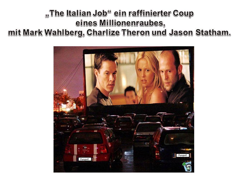 """""""The Italian Job ein raffinierter Coup eines Millionenraubes,"""