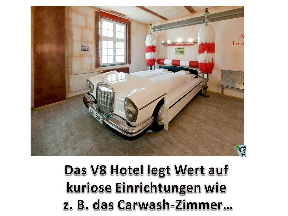 Das V8 Hotel legt Wert auf kuriose Einrichtungen wie
