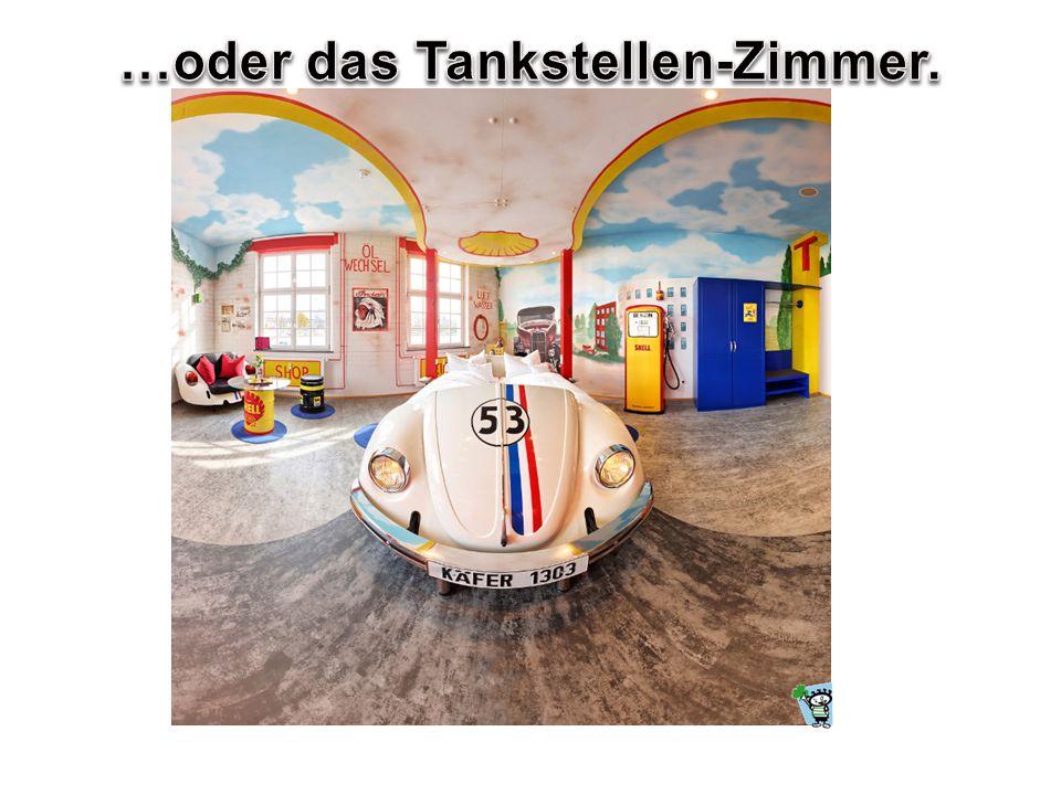 …oder das Tankstellen-Zimmer.