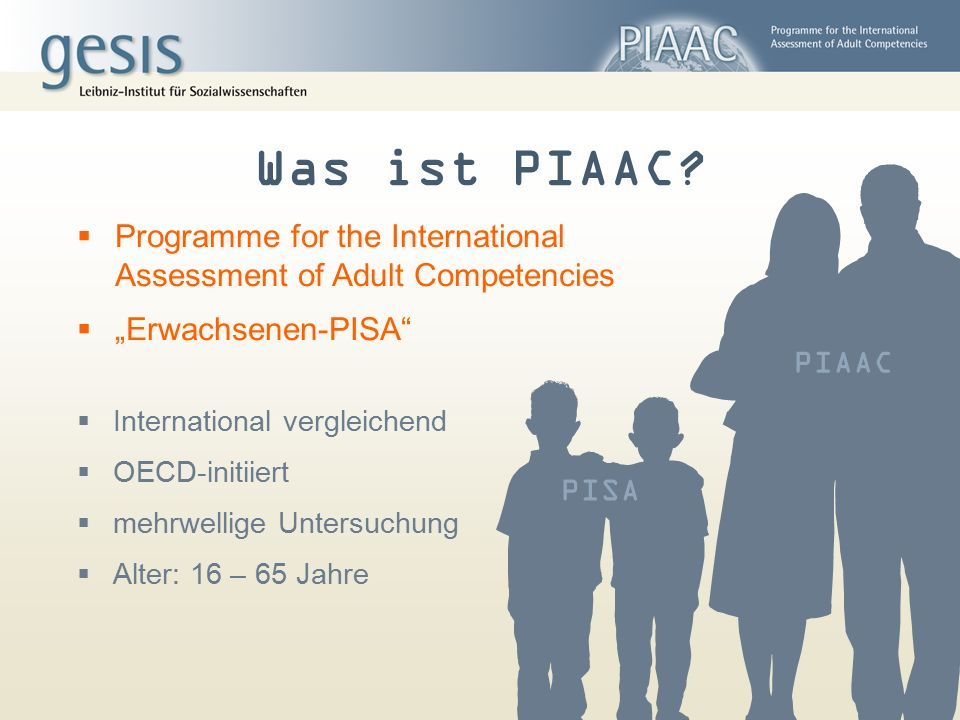 "Was ist PIAAC Programme for the International Assessment of Adult Competencies. ""Erwachsenen-PISA"