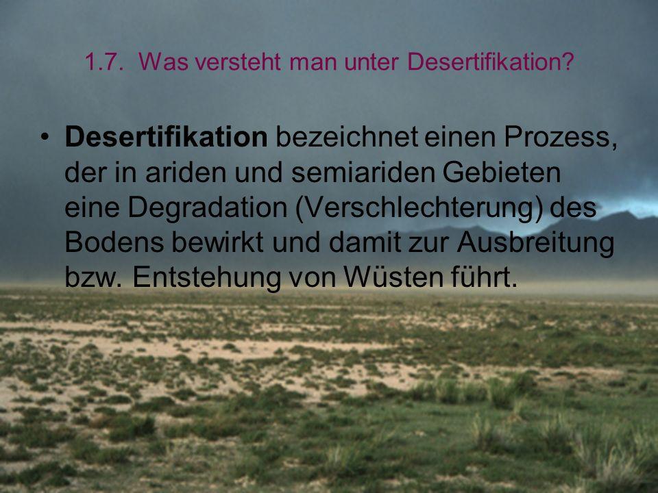 1.7. Was versteht man unter Desertifikation