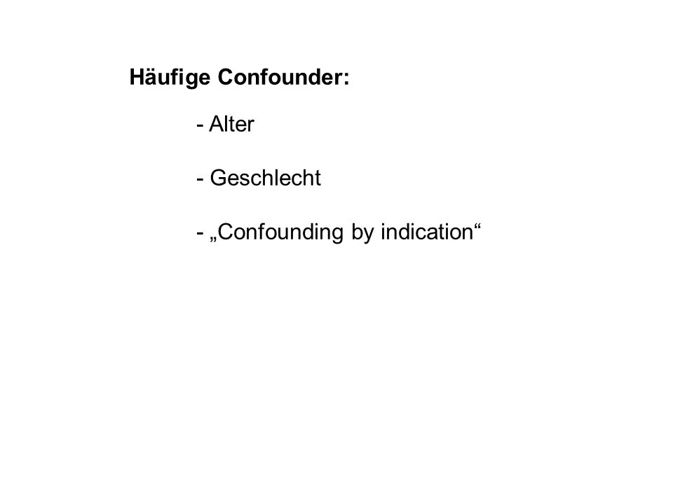 "- ""Confounding by indication"