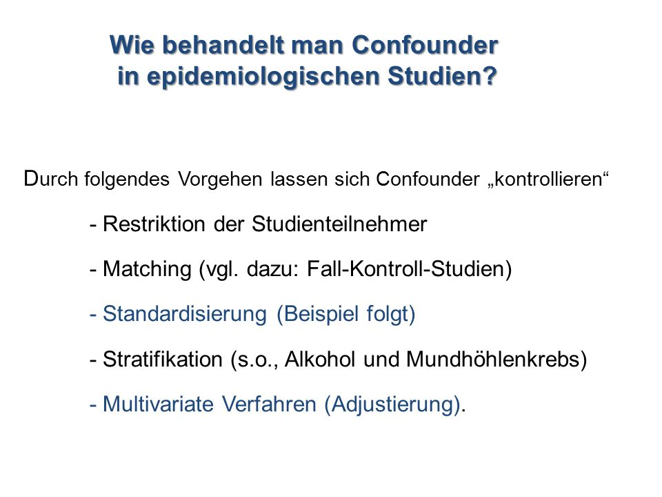 Wie behandelt man Confounder in epidemiologischen Studien