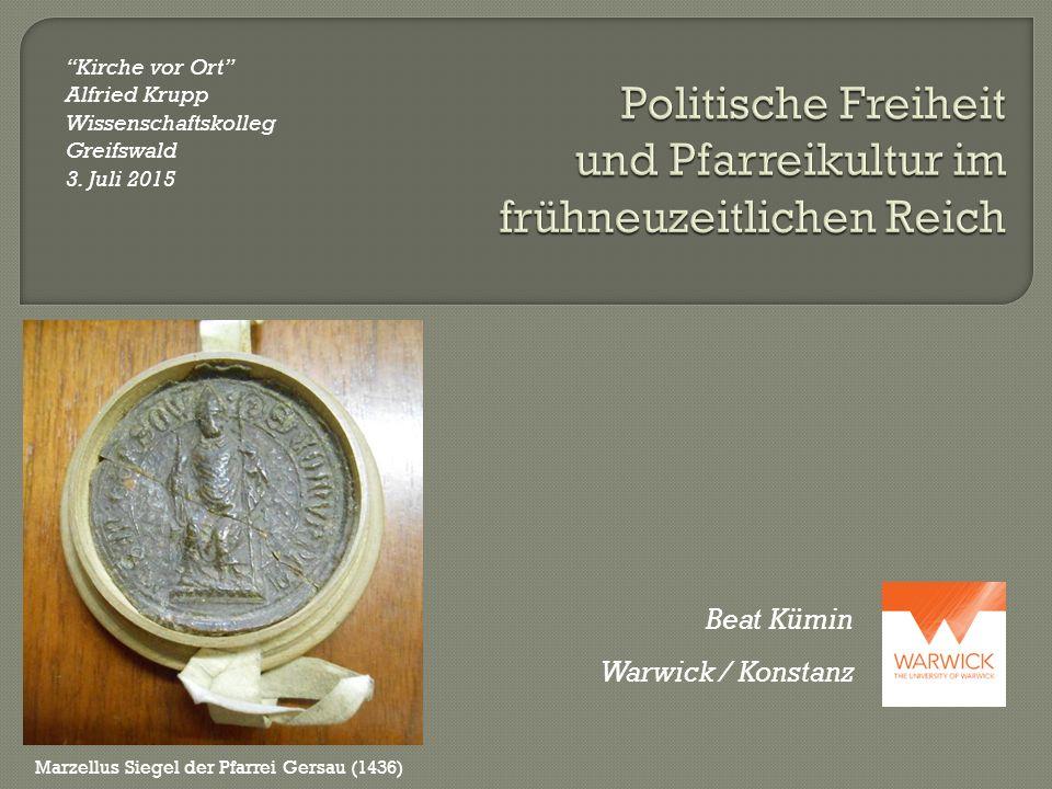 Politische Freiheit und Pfarreikultur im frühneuzeitlichen Reich