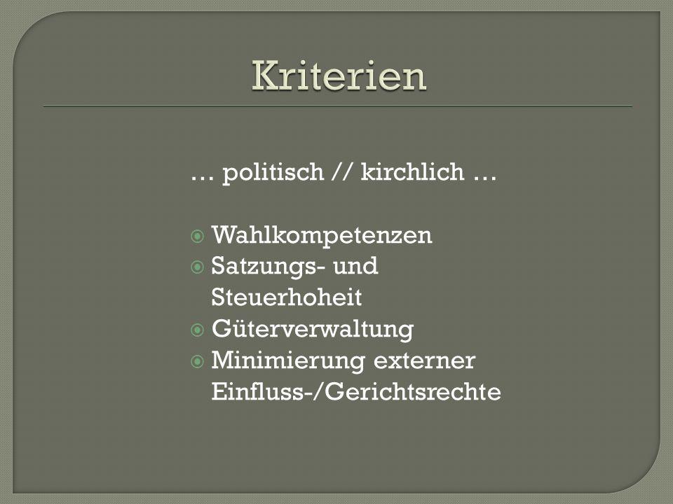 Kriterien … politisch // kirchlich … Wahlkompetenzen