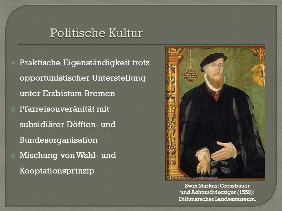 Politische Kultur Praktische Eigenständigkeit trotz opportunistischer Unterstellung unter Erzbistum Bremen.