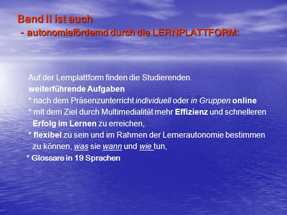 Band II ist auch - autonomiefördernd durch die LERNPLATTFORM: