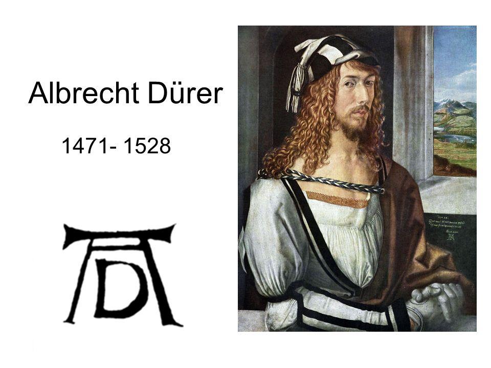 Albrecht Dürer 1471- 1528