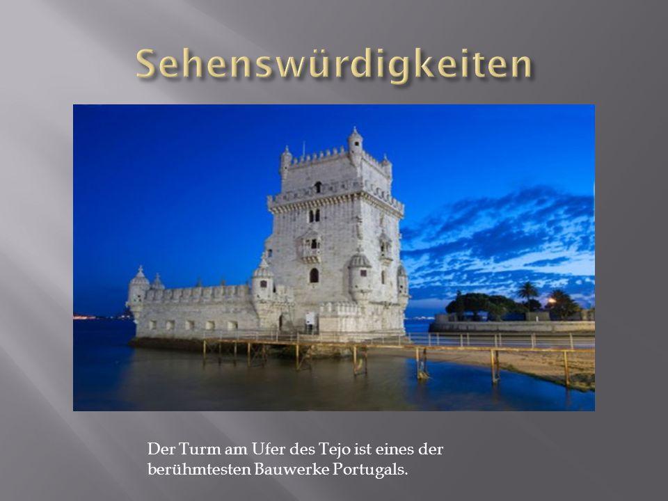 Sehenswürdigkeiten Der Turm am Ufer des Tejo ist eines der berühmtesten Bauwerke Portugals.