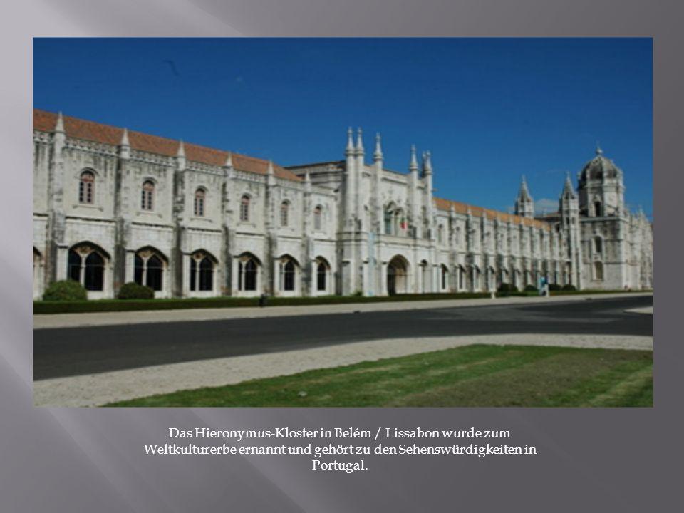 Das Hieronymus-Kloster in Belém / Lissabon wurde zum Weltkulturerbe ernannt und gehört zu den Sehenswürdigkeiten in Portugal.