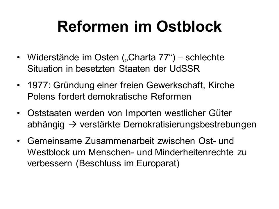 """Reformen im Ostblock Widerstände im Osten (""""Charta 77 ) – schlechte Situation in besetzten Staaten der UdSSR."""
