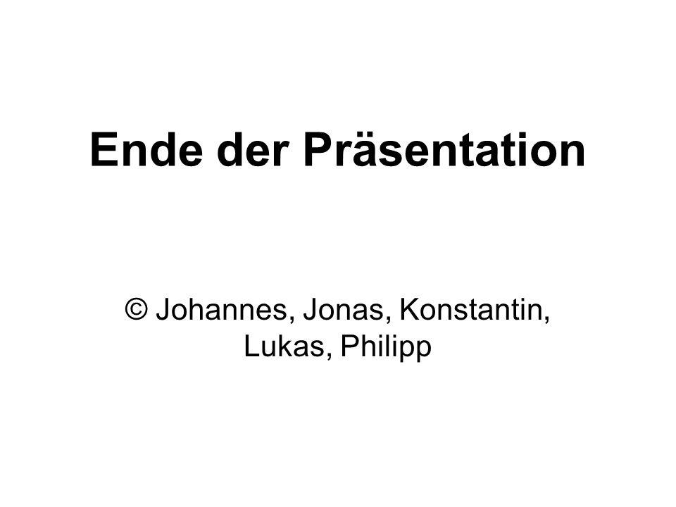 © Johannes, Jonas, Konstantin, Lukas, Philipp