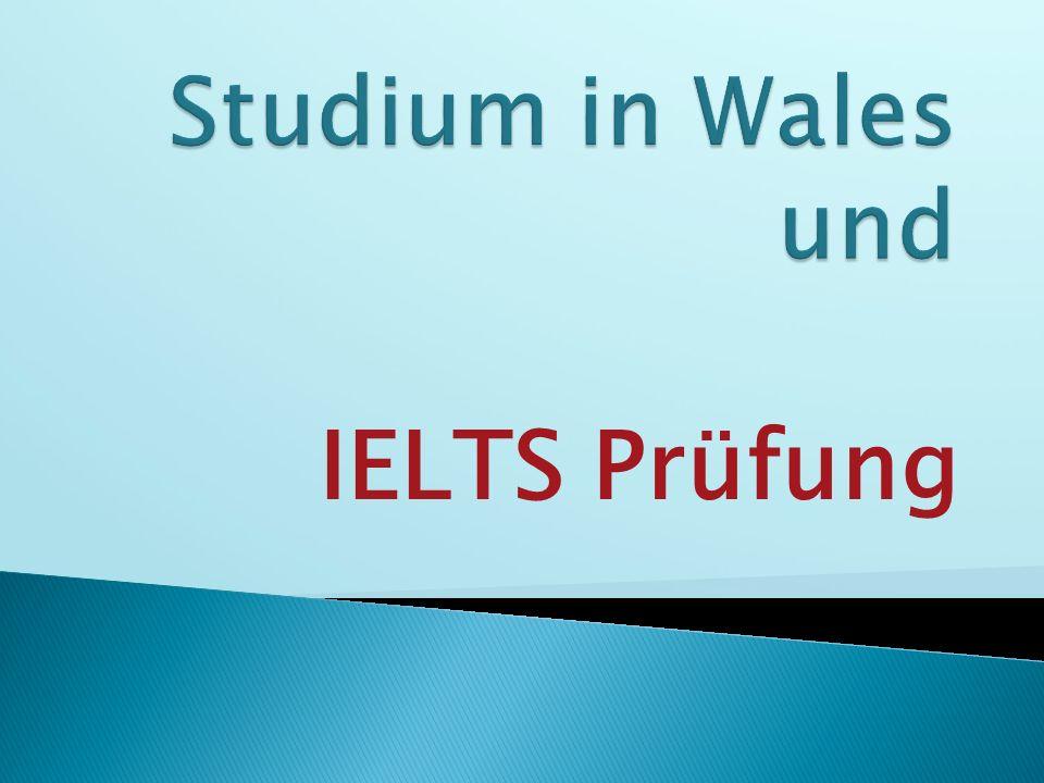Studium in Wales und IELTS Prüfung