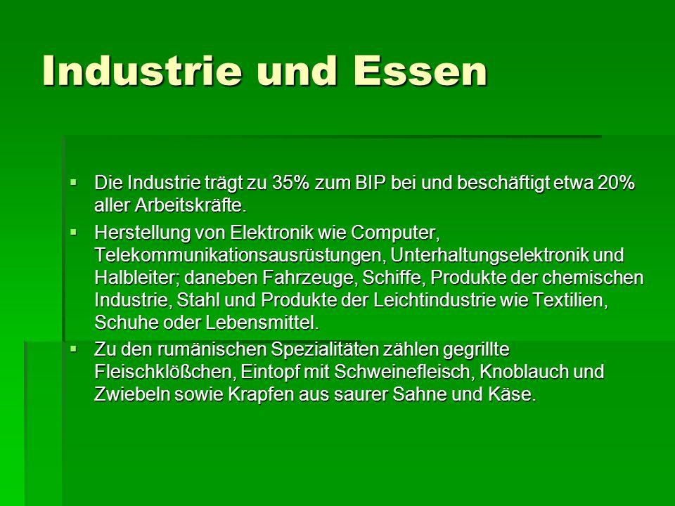 Industrie und Essen Die Industrie trägt zu 35% zum BIP bei und beschäftigt etwa 20% aller Arbeitskräfte.
