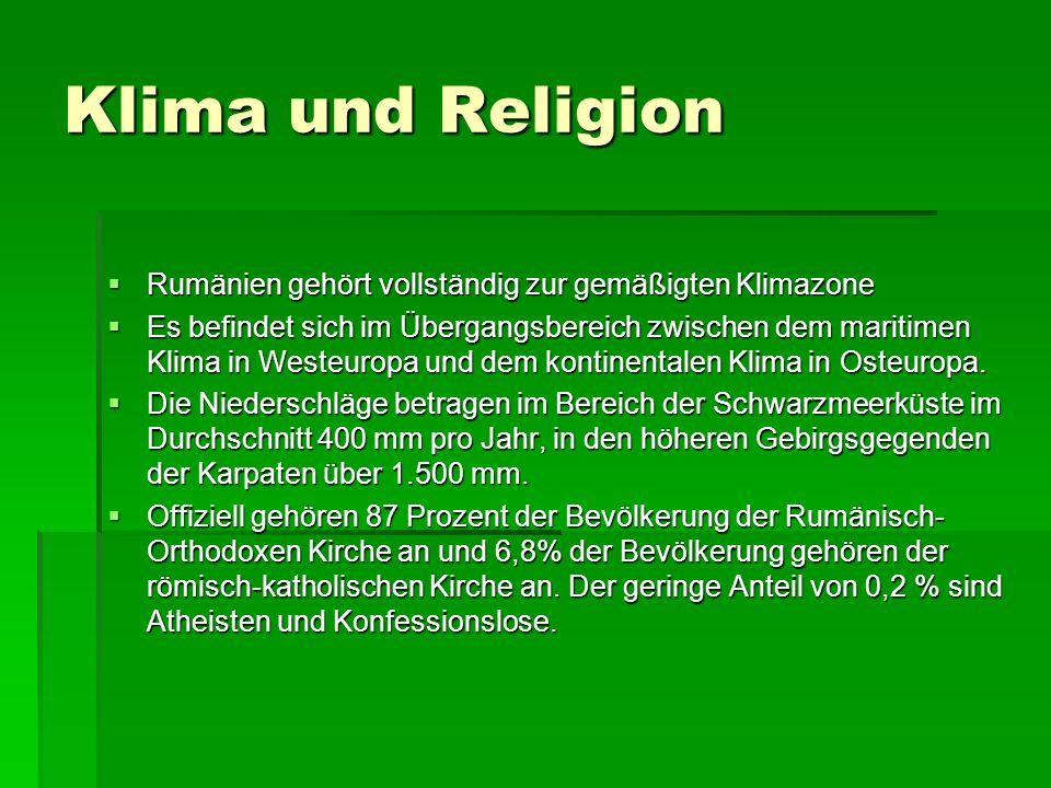 Klima und Religion Rumänien gehört vollständig zur gemäßigten Klimazone.