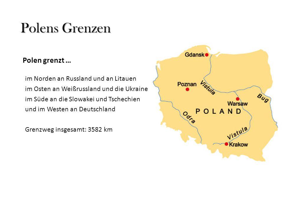 Polens Grenzen Polen grenzt … im Norden an Russland und an Litauen