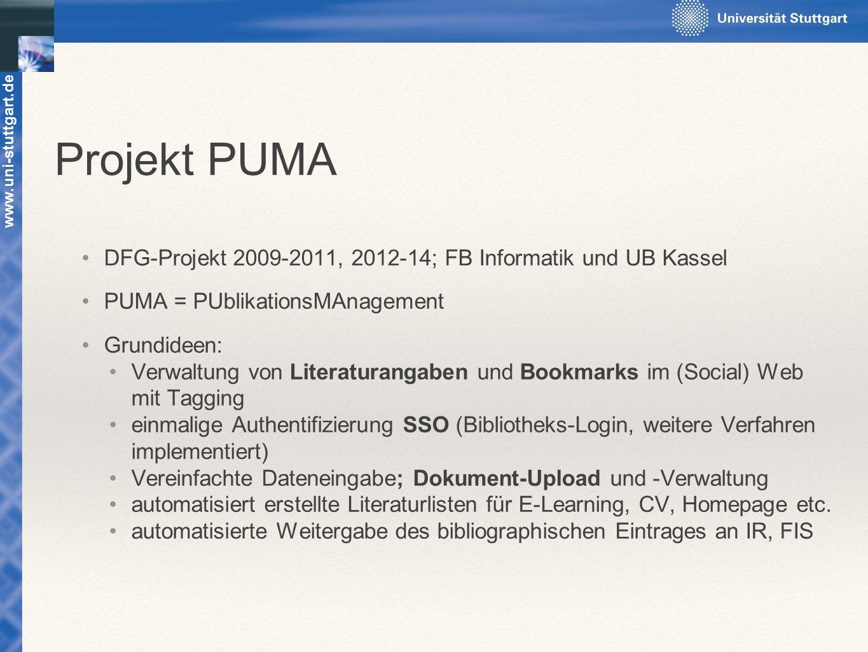 Projekt PUMA DFG-Projekt 2009-2011, 2012-14; FB Informatik und UB Kassel. PUMA = PUblikationsMAnagement.