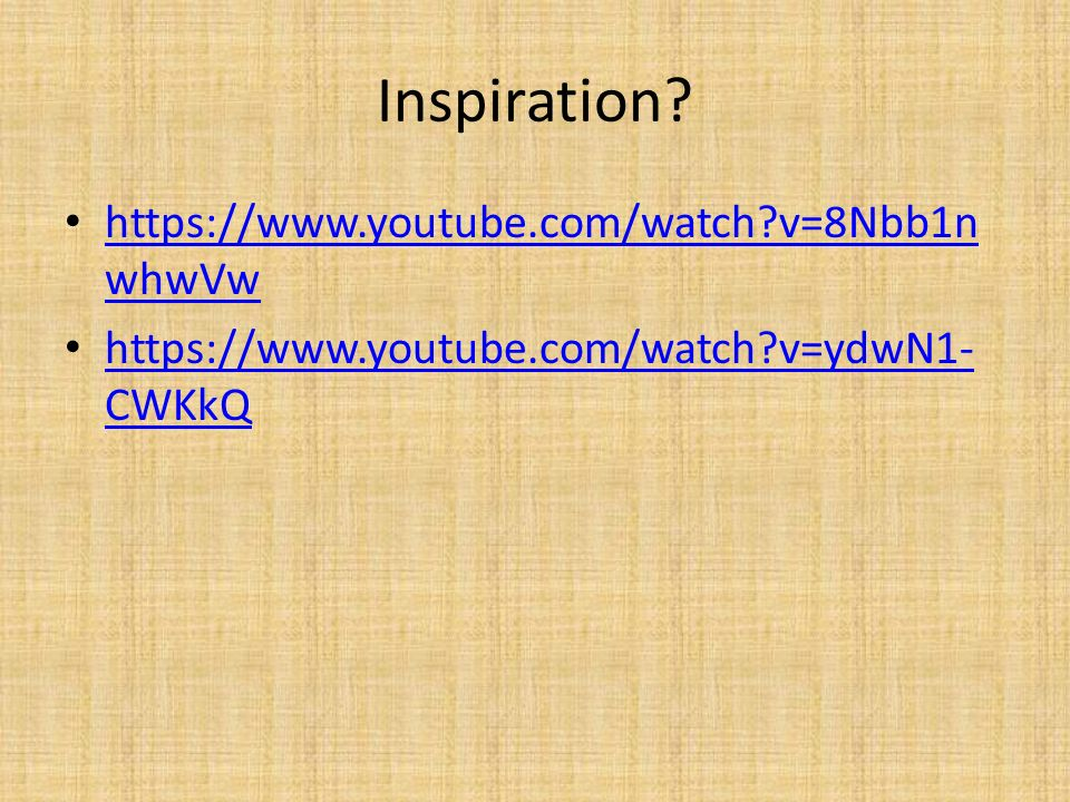 Inspiration https://www.youtube.com/watch v=8Nbb1nwhwVw
