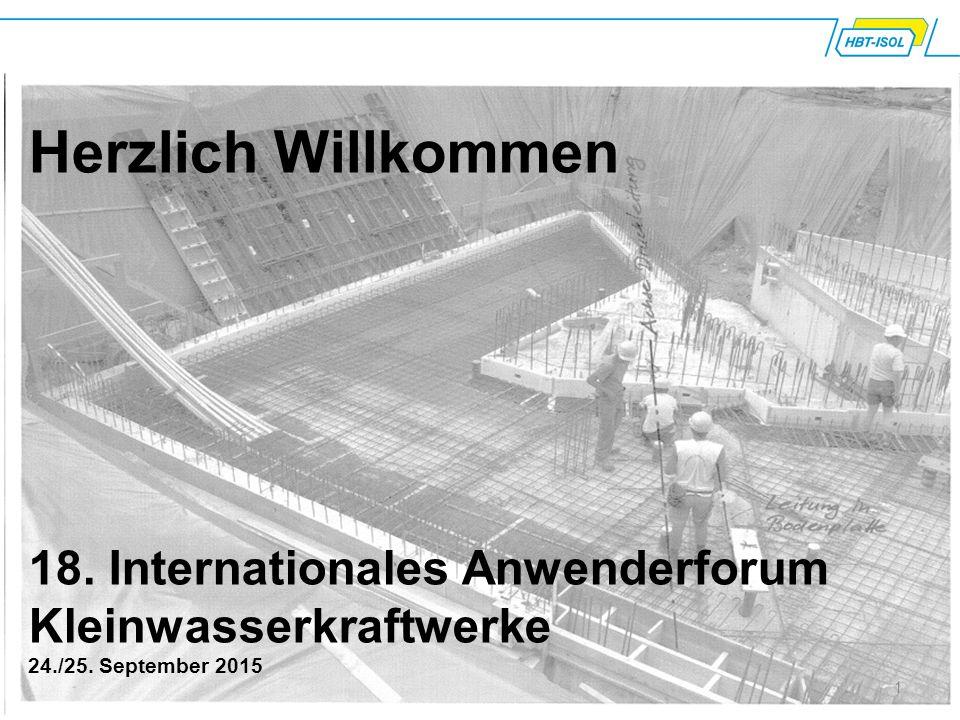 Herzlich Willkommen 18. Internationales Anwenderforum Kleinwasserkraftwerke 24./25. September 2015
